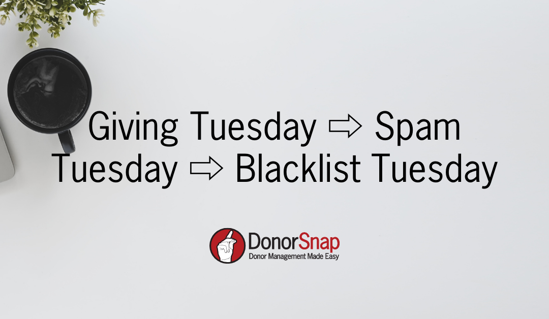 Giving Tuesday ⇨ Spam Tuesday ⇨ Blacklist Tuesday