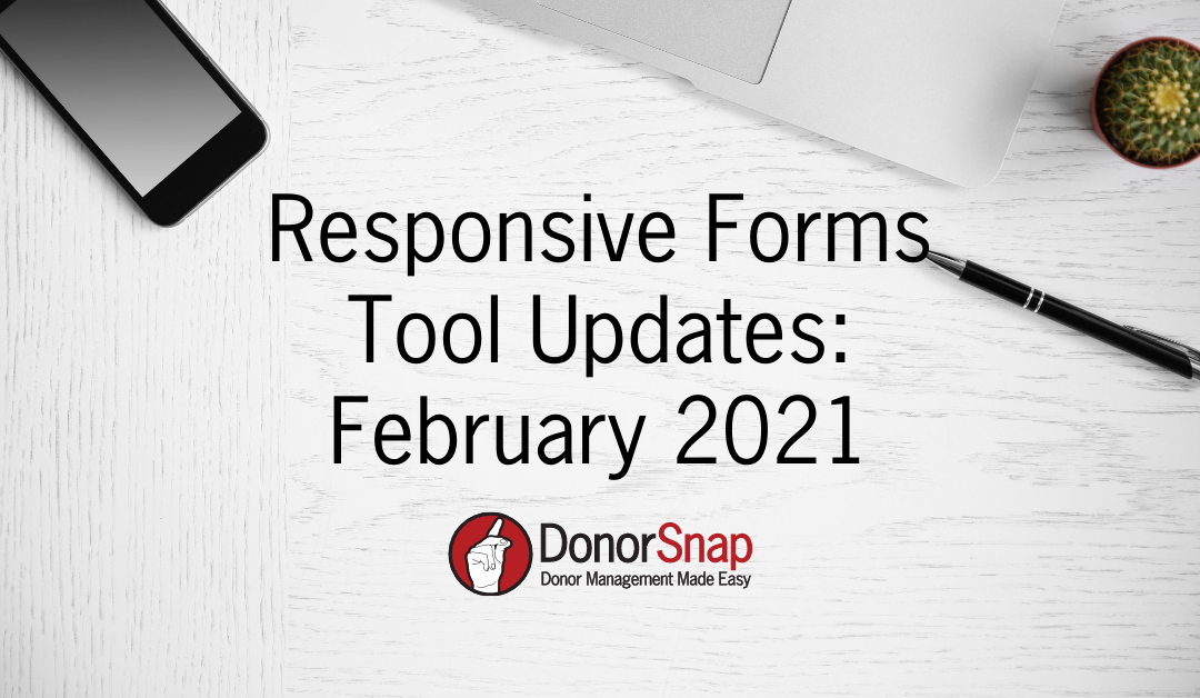 DonorSnap Responsive Forms Tool Updates: February 2021