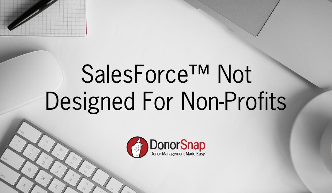 SalesForce™ Not Designed For Non Profits