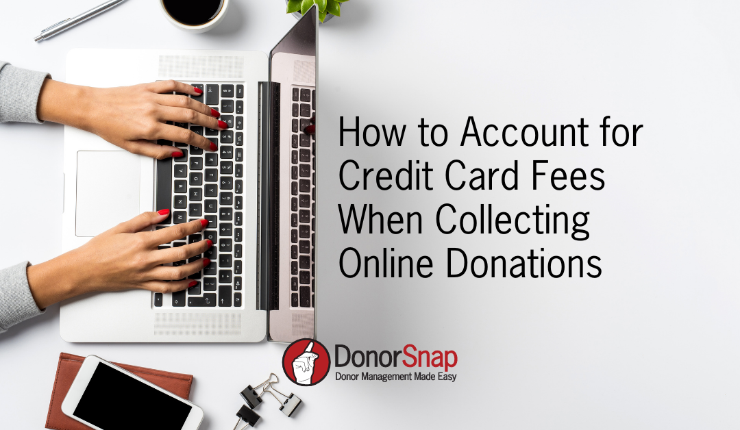 How to Account for Credit Card Fees When Collecting Online Donations