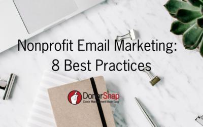 Nonprofit Email Marketing: 8 Best Practices