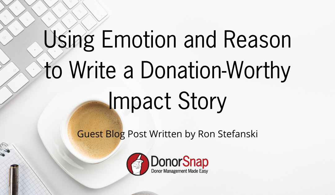 Using Emotion and Reason to Write a Donation-Worthy Impact Story